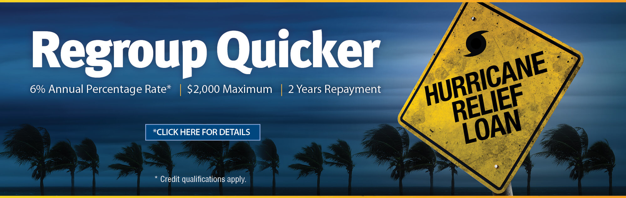 Regroup quicker. 6% Annual Percentage Rate* $2,000 maximum and 2 years repayment. Click here for details. *Credit qualifications apply.