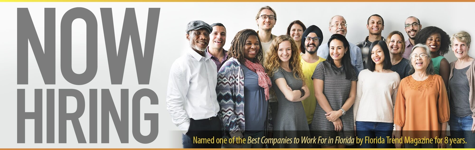 Named one of the Best Companies to Work For in Florida by Florida Trend Magazine for 8 years.