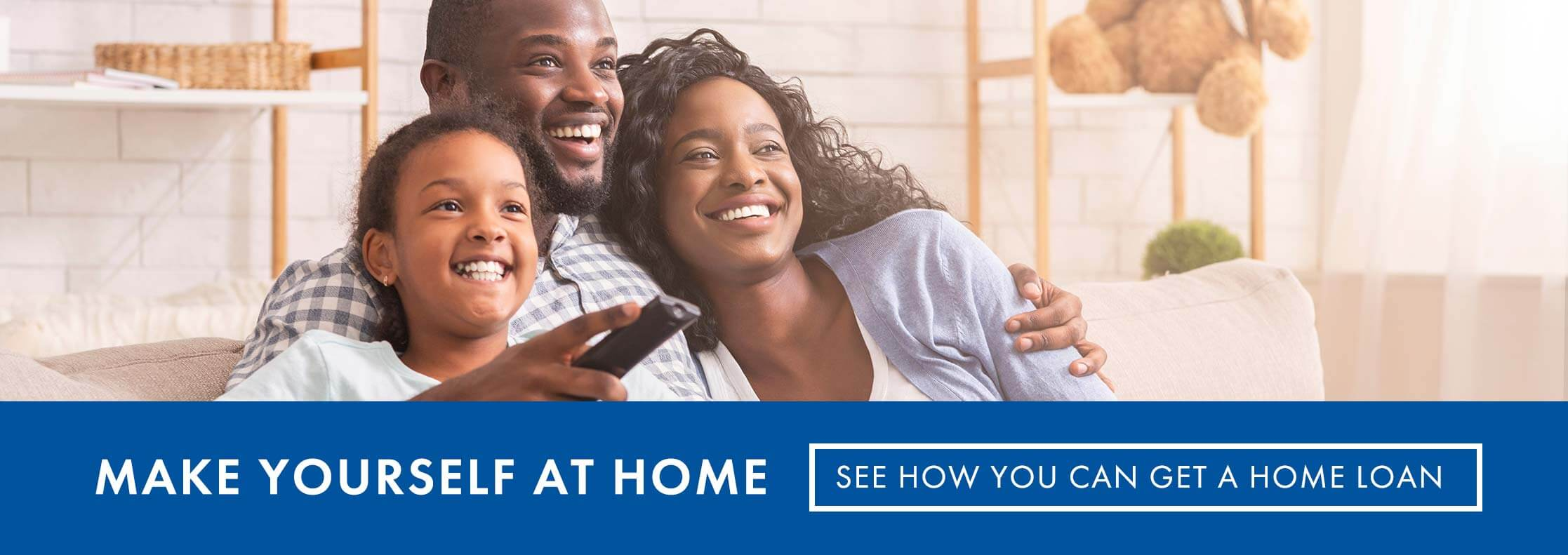 Make yourself at home: see how you can get a home loan