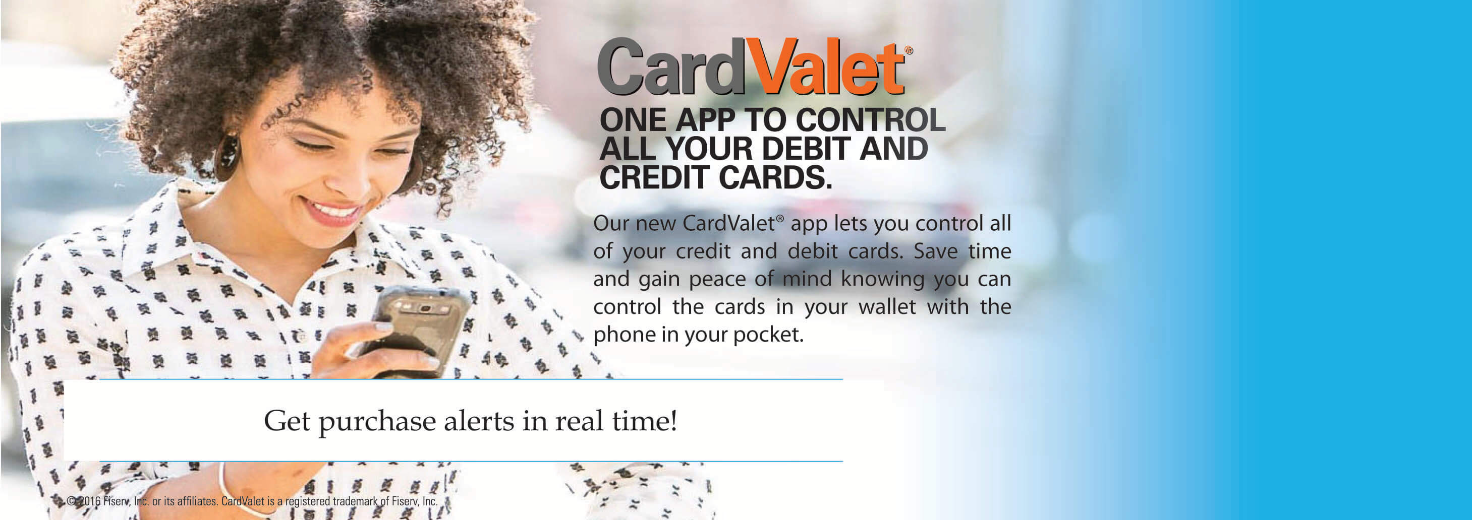 CardValet helps you control your credit and debit cards