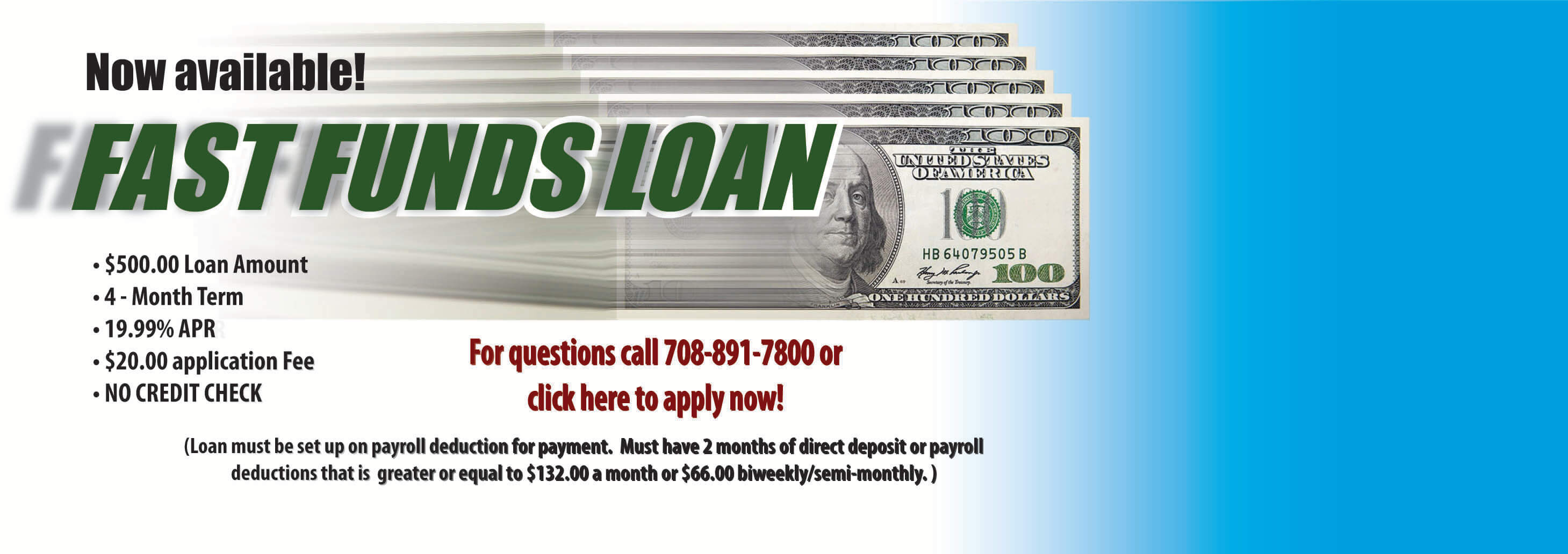 Fast funds loan, now available: $500.00 loan amount, 4 month term, 19.99% APR , $20.00 app fee, no credit check
