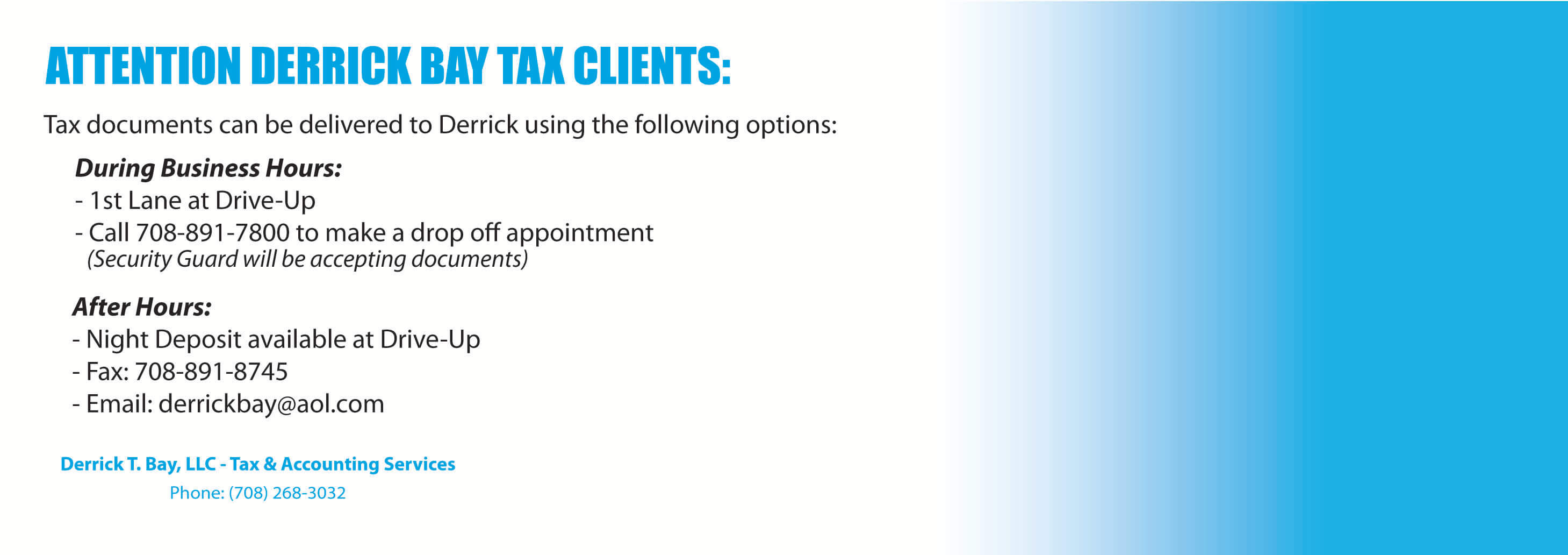Attention Derrick Bay Tax Clients. Tax documents can be delivered to Derrik. More info.