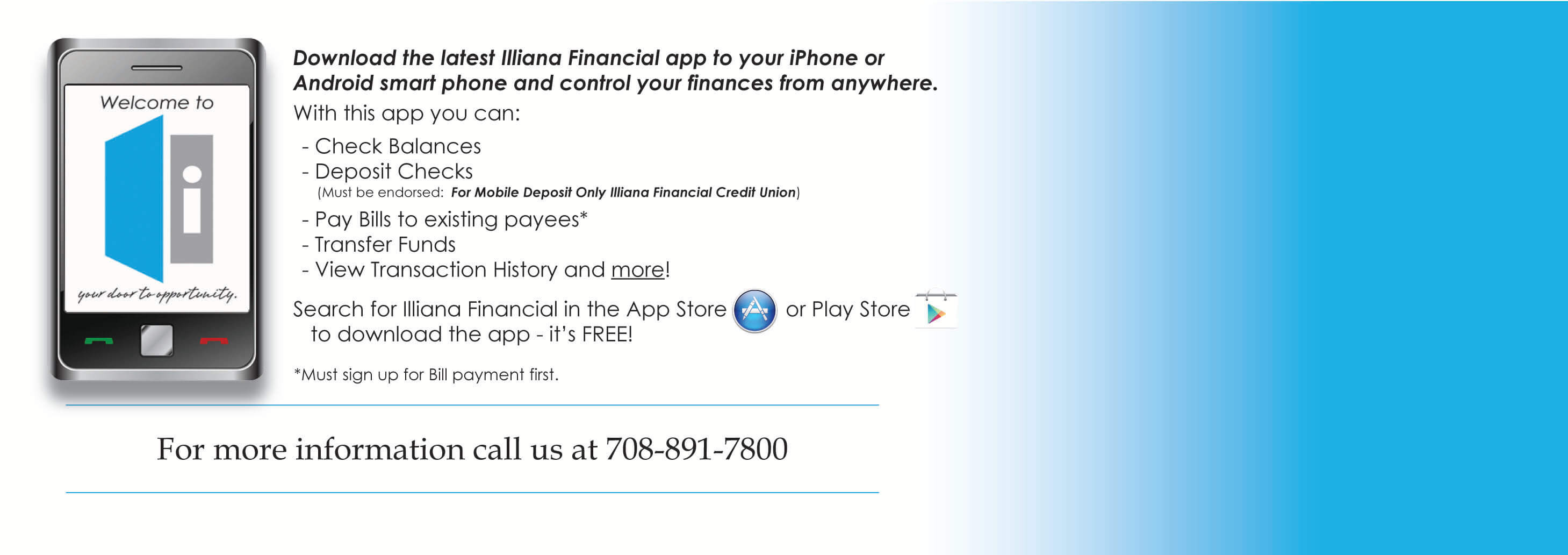 Download the latest Illiana Financial app to your iphone of Android smart phone and control your finances from anywhere.