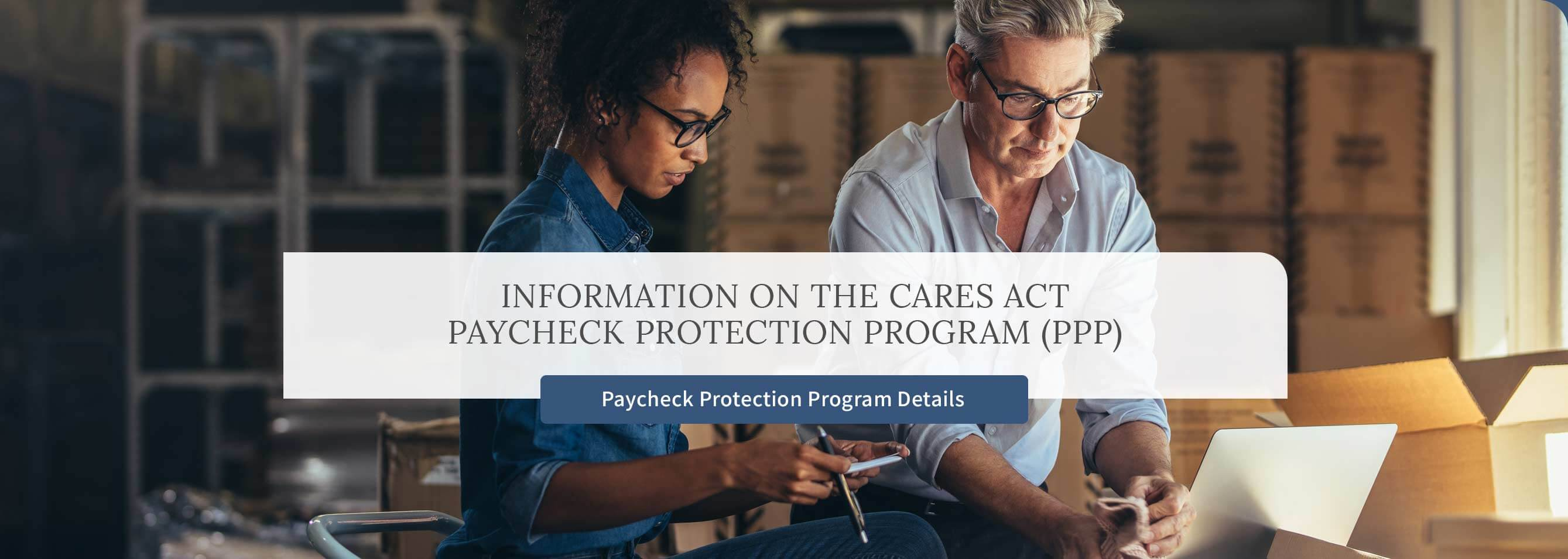 Information on the CARES Act Paycheck Protection Program (PPP)  Paycheck Protection Program Details