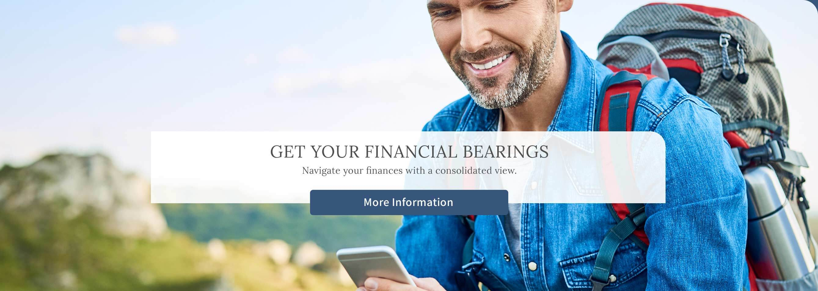 Get Your Financial Bearings. Navigate your finances with a consolidated view. - Get More Information Here
