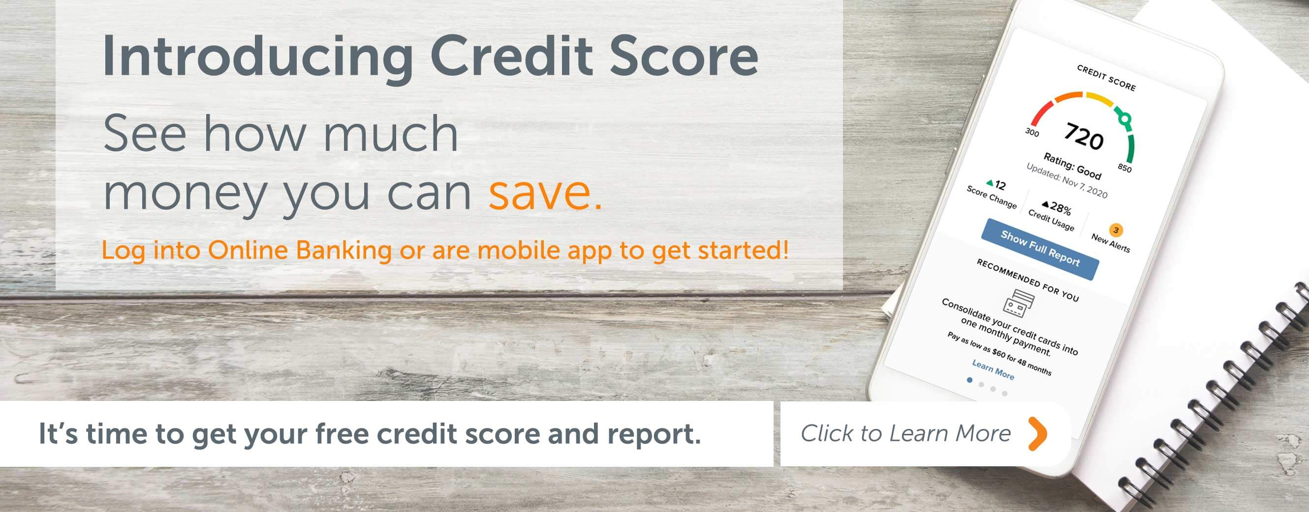 Introducing Credit Score See How much money you can save. It's time to get your free credit score and report. Click to Learn More