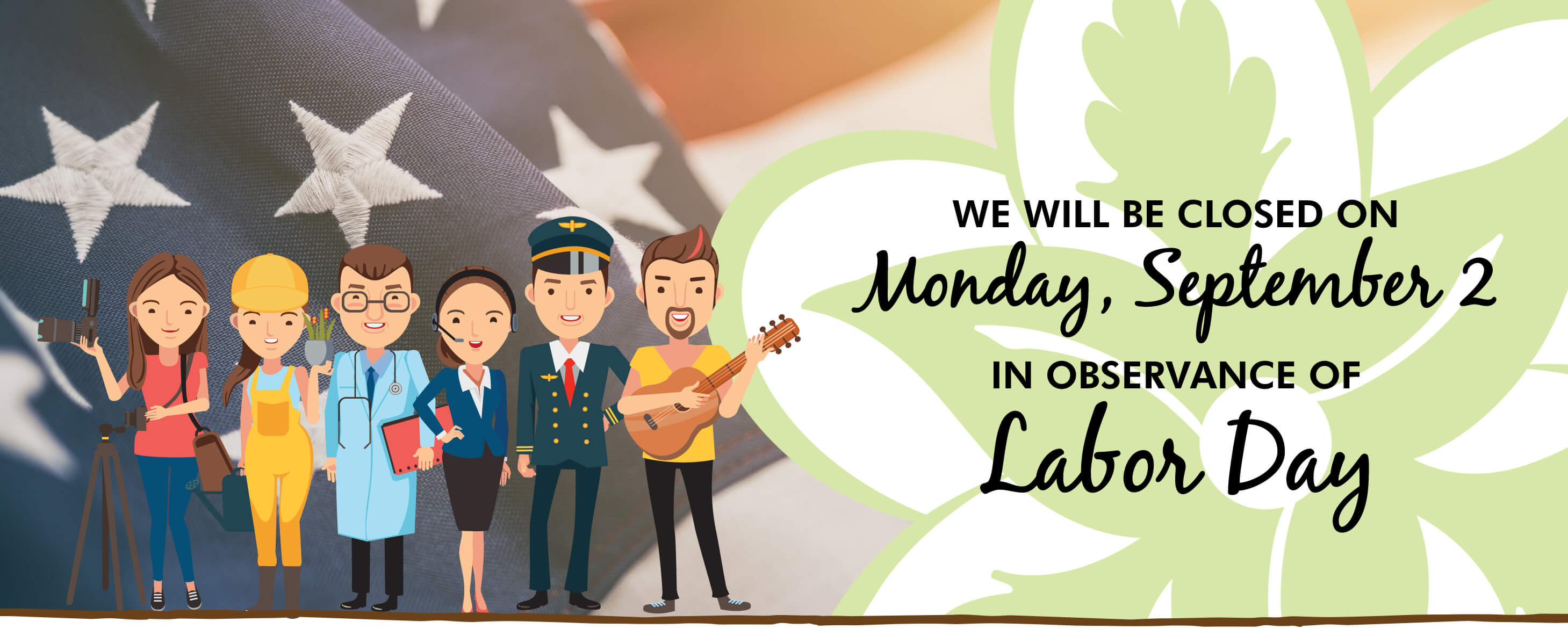 Our branches will be closed on Monday, September 2, in observance of Labor Day.