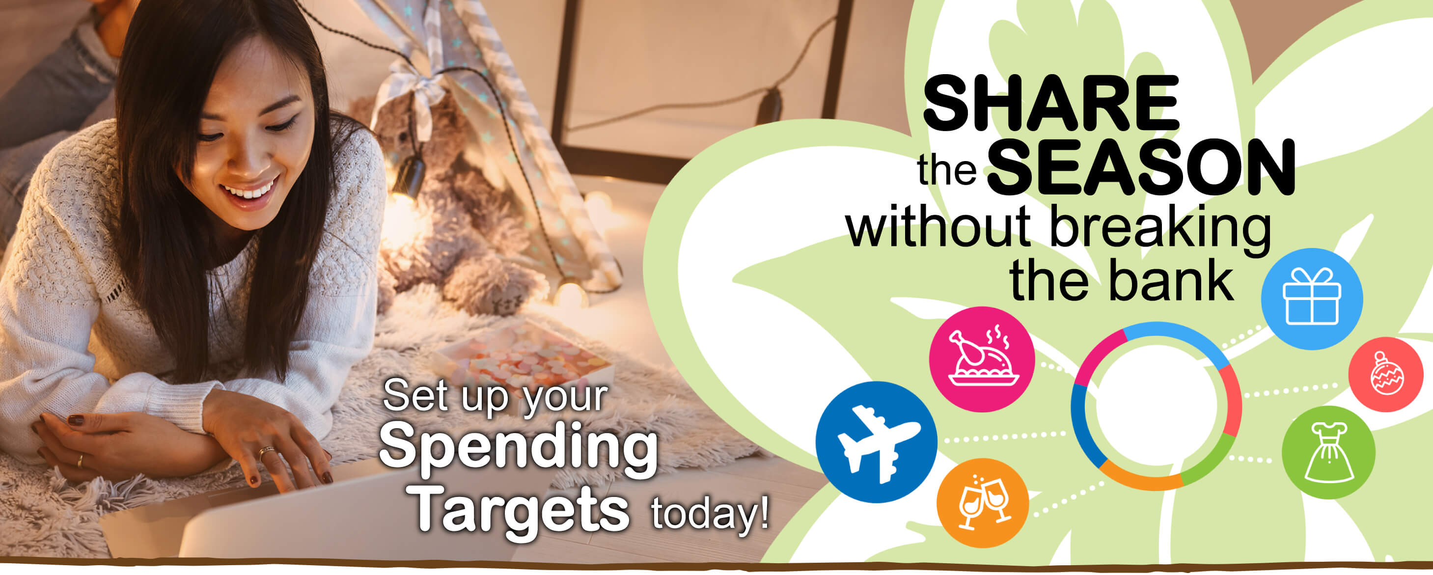 Share the season without breaking the bank.  Set up your spending targets today!