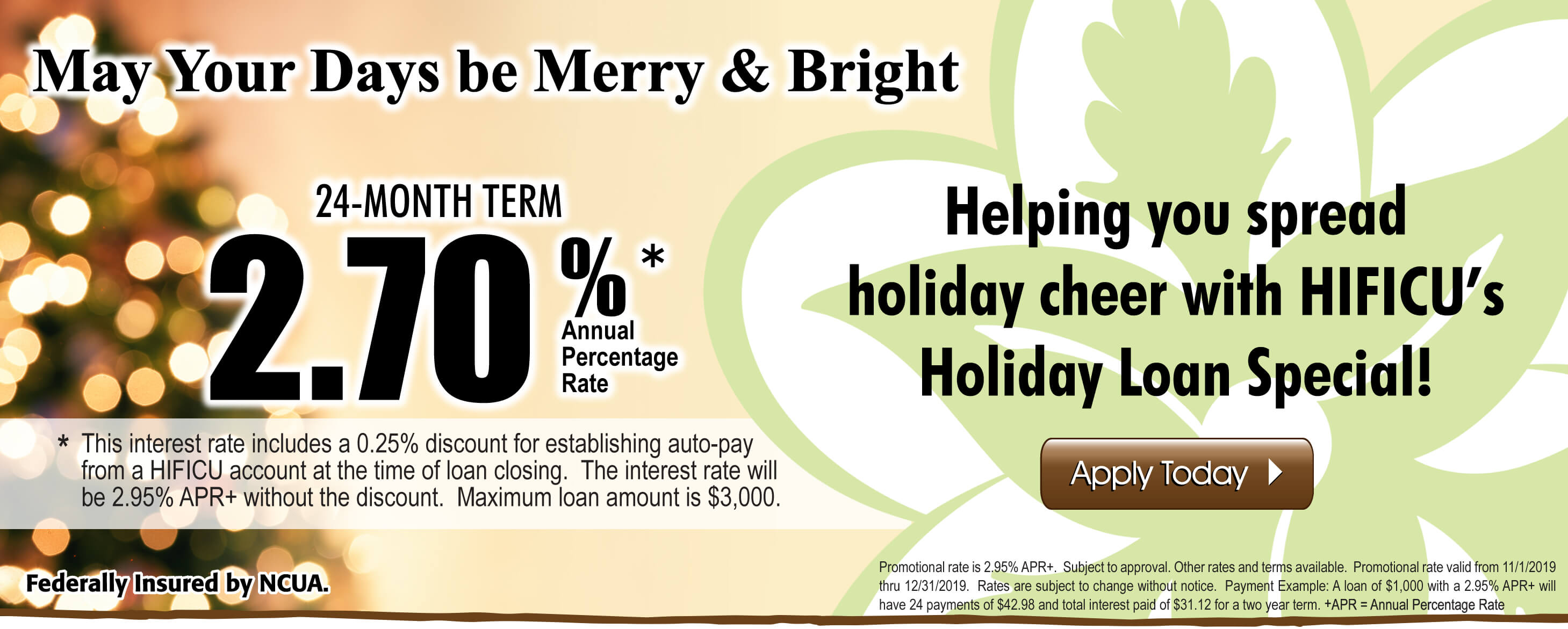 May your days be merry and bright!  Spread holiday cheer with HIFICU's Holiday Loan Special!