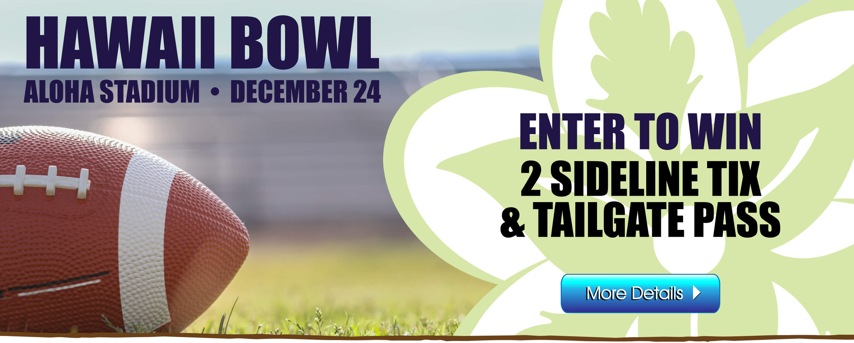 Enter to Win 2 sideline tix and tailgate party pass to the HAWAII BOWL