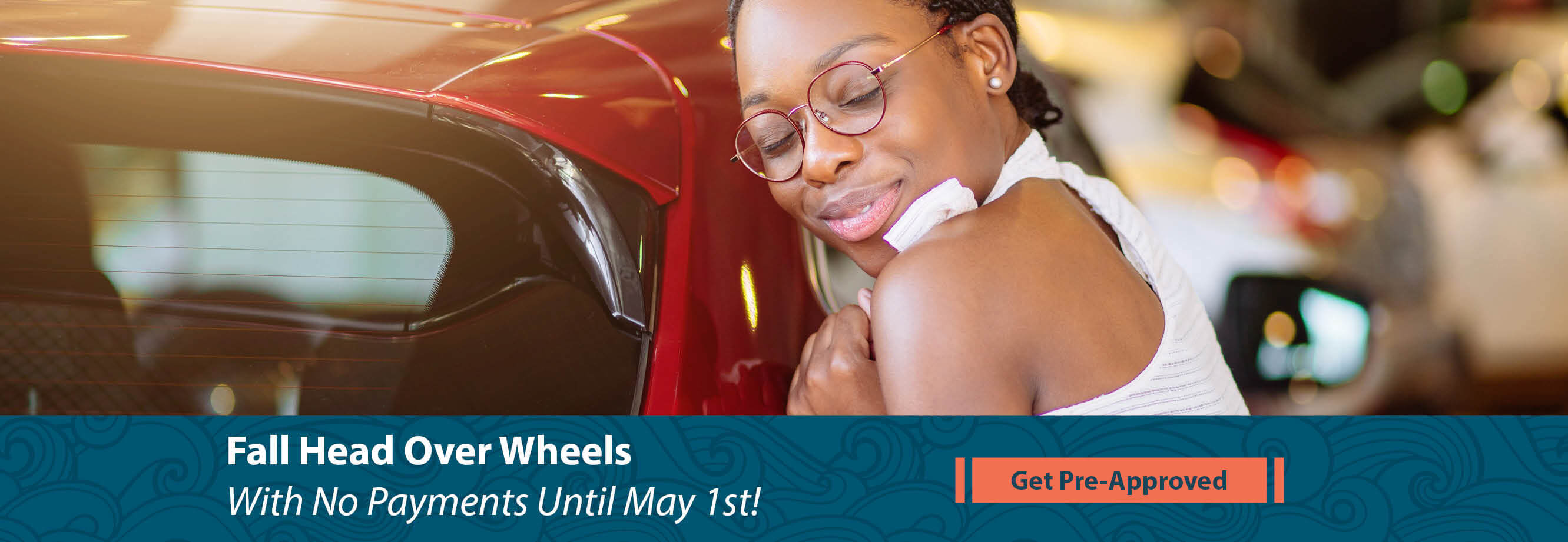 Fall Head Over Wheels with No Payments Until May 1st