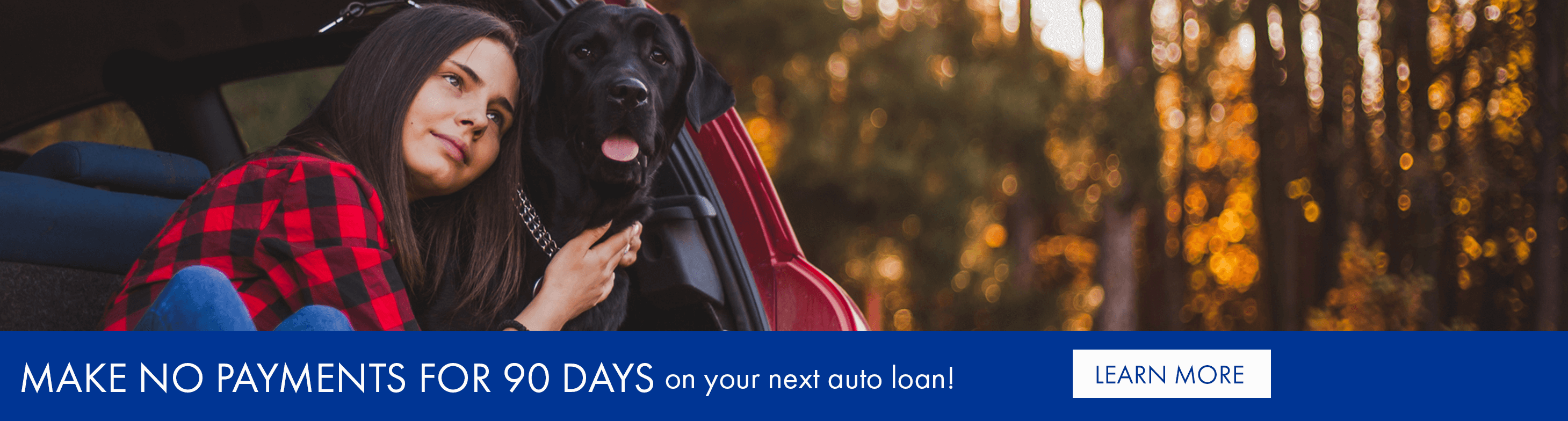 Fall in love now, make the car payments later. Rates as low as 2.74% APR. Make no payments for 90 days on your next auto loan!