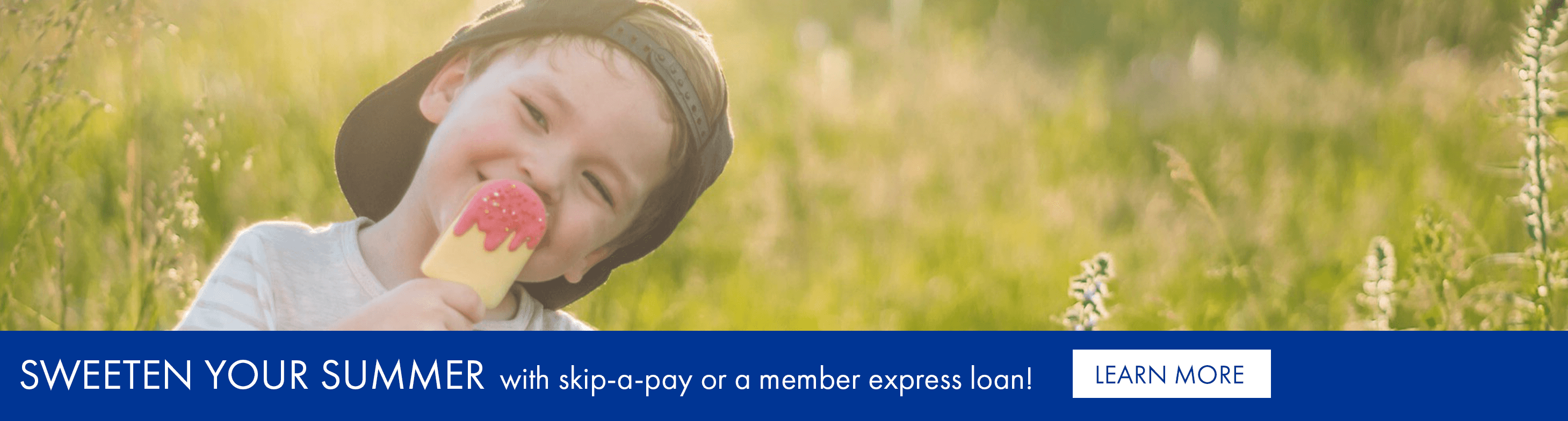 Sweeten your summer with skip-a-pay or a member express loan!