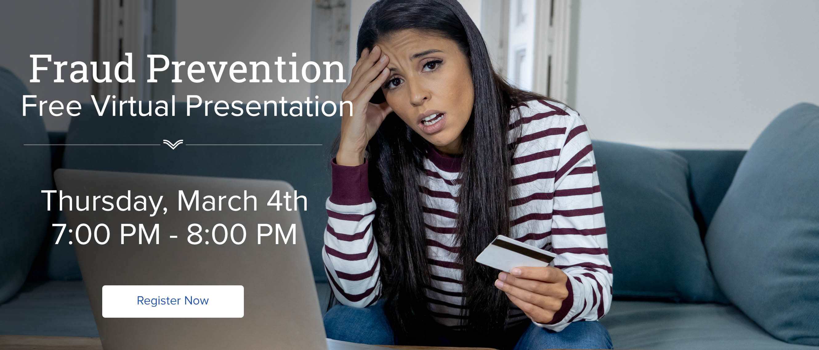 Fraud Prevention Free Virtual Presentation Thursday March 4th, 7:00PM - 8:00PM