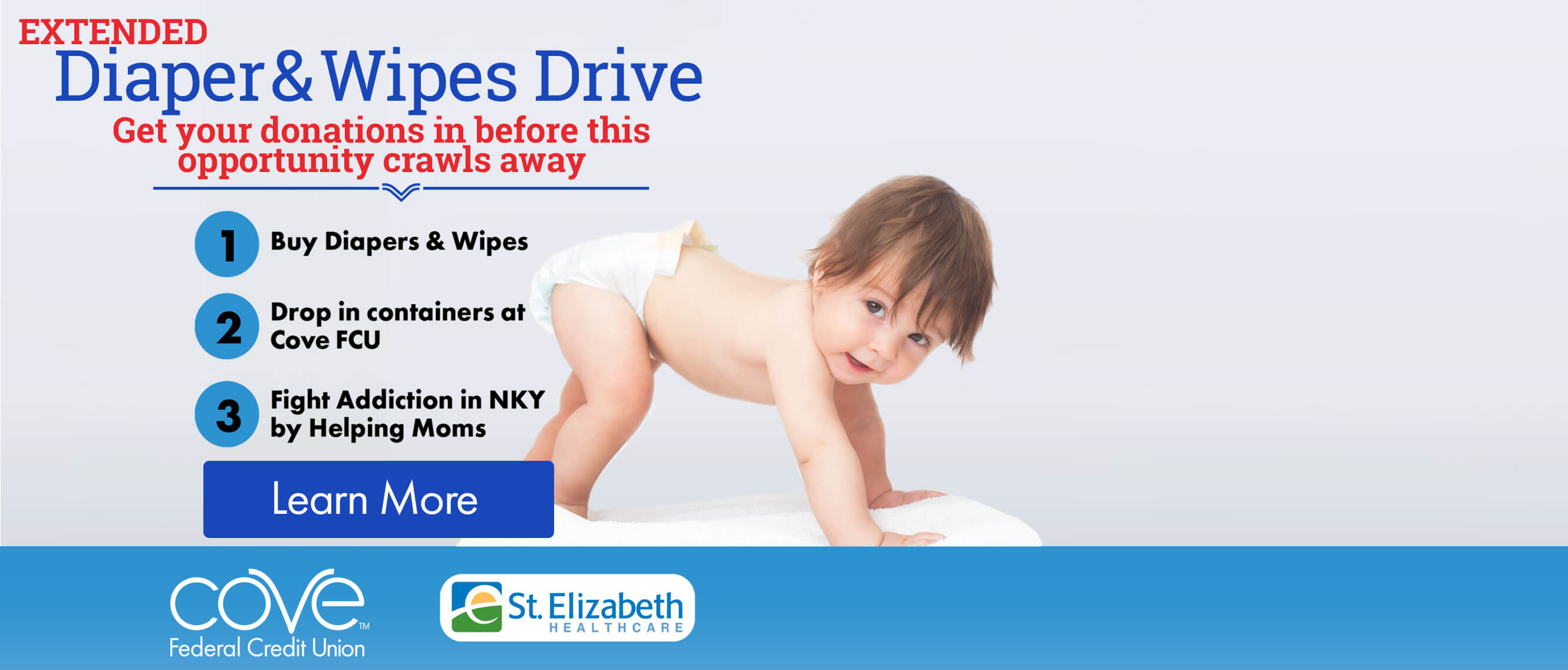 2021 Diapers & Wipes Drive 1. Buy Diapers & Wipes 2. Drop in containers at Cove FCU 3. Fight Addiction in NKY by Helping Moms
