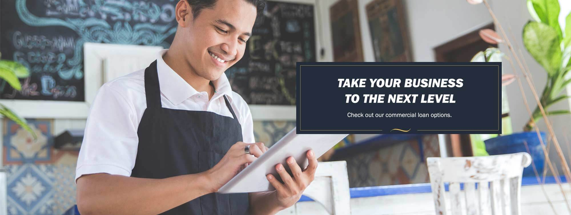 Take your business to the next level. Check out our commercial loan options.