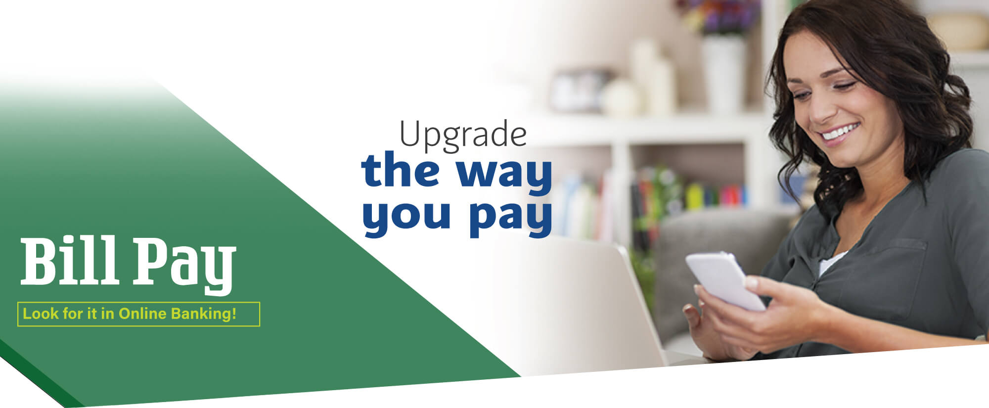 Pay your bills online with GreenLeaf Bill Pay.