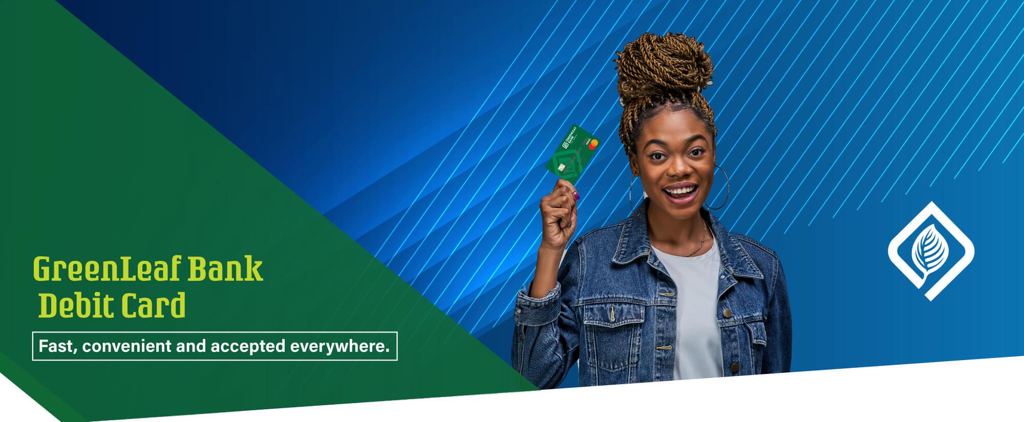 GreenLeaf Bank Debit Card accepted Everywhere