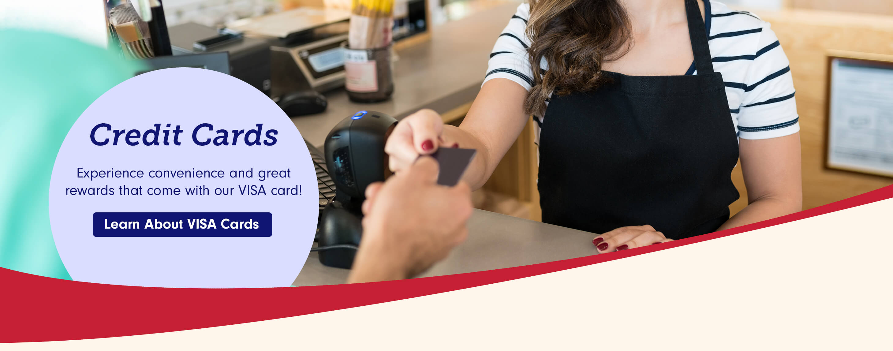Credit Cards  Experience convenience and great rewards that come with our VISA card! Learn about VISA Cards