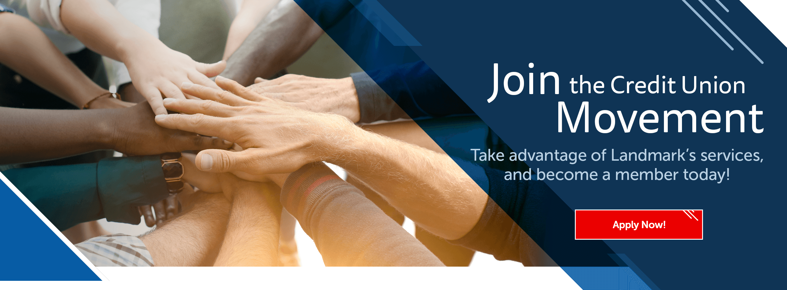 Join the Credit Union Movement. Take advantage of Landmark's services and become a member today! Apply Now!